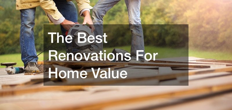 best renovations for home value